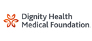 Dignity Health -  Medical Foundation