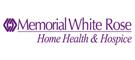 Memorial White Rose Home Health & Hospice